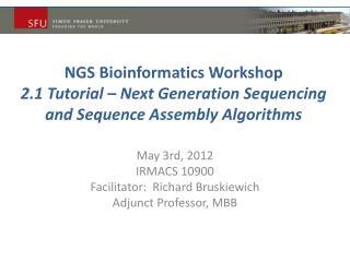 May 3rd, 2012 IRMACS 10900 Facilitator:  Richard  Bruskiewich Adjunct Professor, MBB
