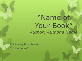 """Name of Your Book""  Author:  Author's Name"