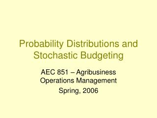 Probability Distributions and Stochastic Budgeting