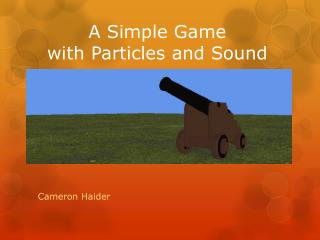 A Simple Game  with Particles and Sound