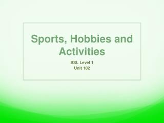 Sports, Hobbies and Activities