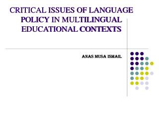 CRITICAL ISSUES OF LANGUAGE POLICY IN MULTILINGUAL EDUCATIONAL CONTEXTS