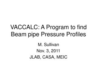 VACCALC: A Program to find Beam pipe Pressure Profiles