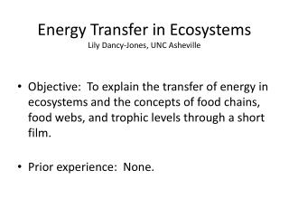 Energy Transfer in Ecosystems Lily Dancy-Jones, UNC Asheville