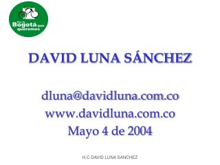 DAVID LUNA SÁNCHEZ dluna@davidluna.co davidluna.co Mayo 4 de 2004