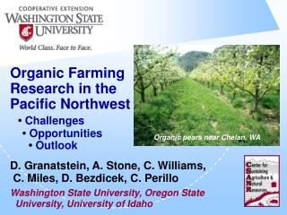 Organic Farming Research in the Pacific Northwest •  Challenges  •  Opportunities •  Outlook
