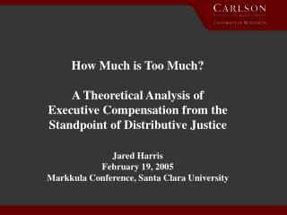 How Much is Too Much  A Theoretical Analysis of Executive Compensation from the Standpoint of Distributive Justice  Jare