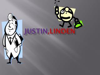 Justin ,Linden