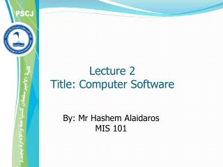 Lecture 2 Title: Computer Software