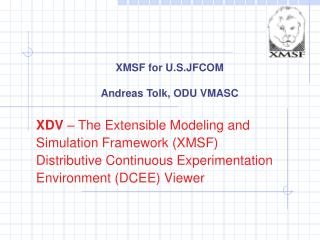 XDV   The Extensible Modeling and Simulation Framework XMSF  Distributive Continuous Experimentation Environment DCEE Vi