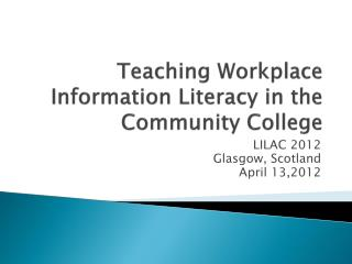 Teaching Workplace Information Literacy in the Community College