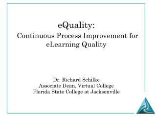 eQuality: Continuous Process Improvement for eLearning Quality