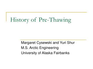 History of Pre-Thawing