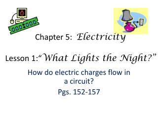 "Chapter 5:   Electricity Lesson 1:"" What Lights the Night?"""