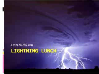 Lightning Lunch