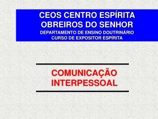 CEOS  CENTRO ESPÍRITA  OBREIROS DO SENHOR DEPARTAMENTO DE ENSINO DOUTRINÁRIO