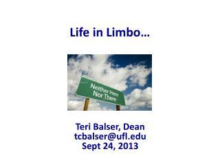 Life in Limbo…