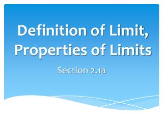 Definition of Limit, Properties of Limits