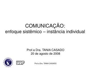COMUNICAÇÃO:  enfoque sistêmico – instância individual