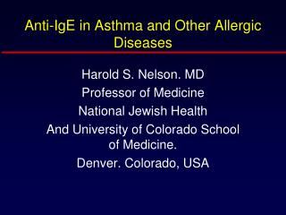 Anti-IgE in Asthma and Other Allergic Diseases