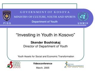 G O V E R N M E N T  O F   K O S O V A MINISTRY OF CULTURE, YOUTH AND SPORTS Department of Youth