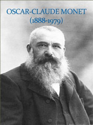OSCAR-CLAUDE MONET (1888-1979)