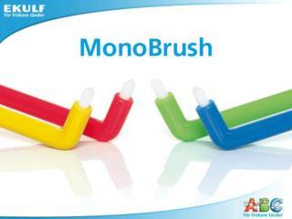 EKULF MonoBrush
