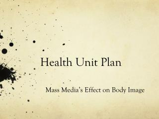 Health Unit Plan
