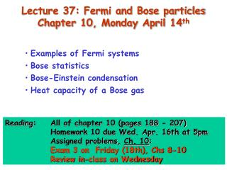 Lecture 37: Fermi and Bose particles Chapter 10, Monday April 14 th