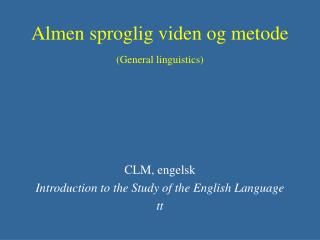 Almen sproglig viden og metode (General linguistics)