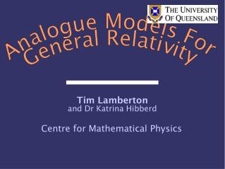 Analogue Models For  General Relativity