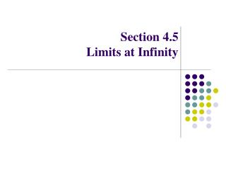 Section  4.5 Limits at Infinity