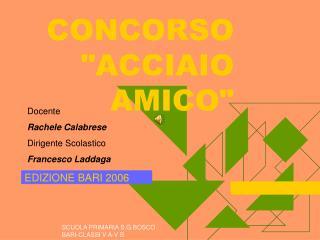 "CONCORSO ""ACCIAIO AMICO"""