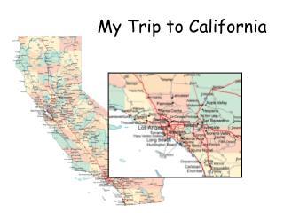 My Trip to California