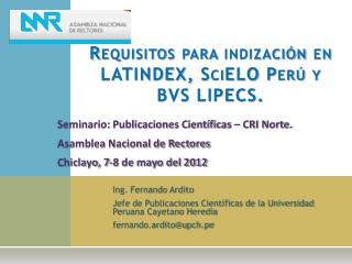 Requisitos para indización en LATINDEX,  SciELO  Perú y BVS LIPECS.