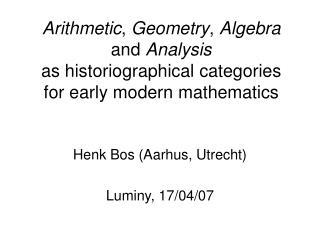 Henk Bos (Aarhus, Utrecht) Luminy, 17/04/07