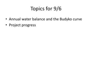 Topics for 9/6