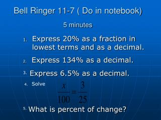 Bell Ringer 11-7 ( Do in notebook) 5 minutes