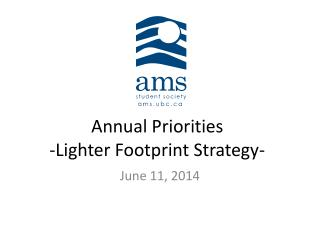 Annual Priorities -Lighter Footprint Strategy-