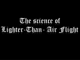 The science of            Lighter-Than- Air Flight