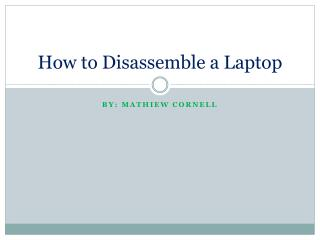 How to Disassemble a Laptop