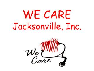 WE CARE  Jacksonville, Inc.