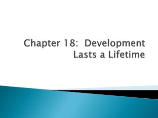 Chapter 18:  Development Lasts a Lifetime