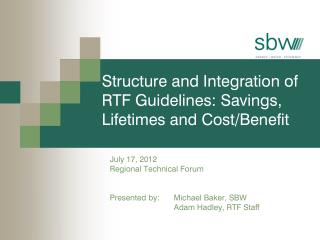 Structure and Integration of RTF Guidelines: Savings, Lifetimes and Cost/Benefit