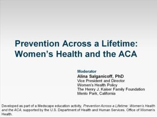 Prevention Across a  Lifetime: Women's Health and the ACA