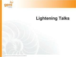 Lightening Talks