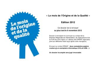 «Le mois de l'Origine et de la Qualité» Edition 2012 Ce dossier est à renvoyer