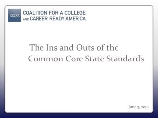 The Ins and Outs of the             Common Core State Standards