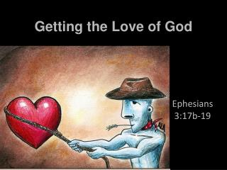 Getting the Love of God