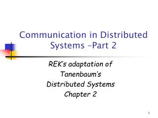 Communication in Distributed Systems  Part 2